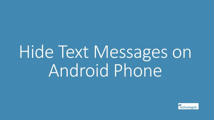hide text m essages on android phone n.