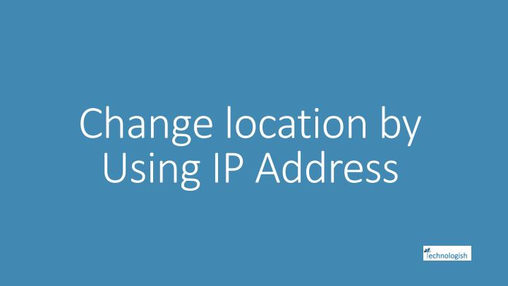 change location by using ip address n.