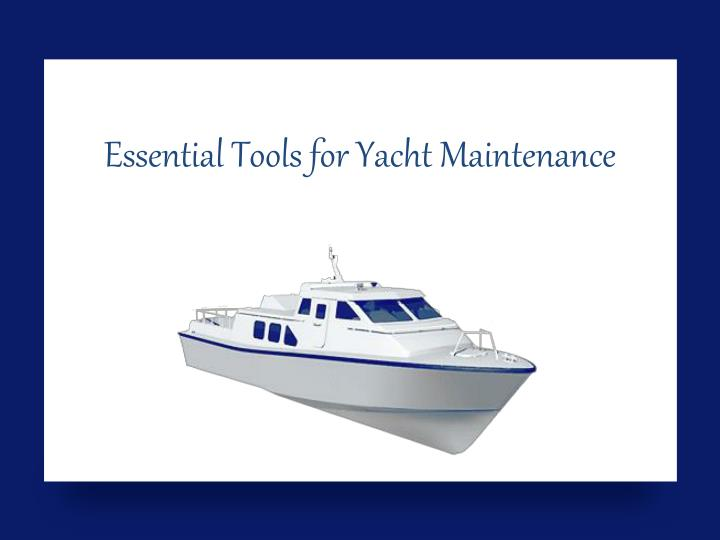 essential tools for yacht maintenance n.