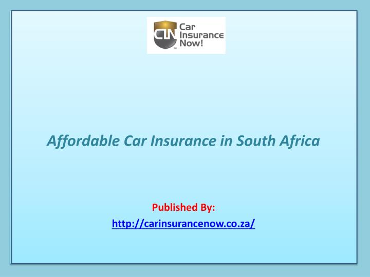 affordable car insurance in south africa published by http carinsurancenow co za n.