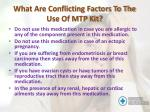 what are conflicting factors to the use of mtp kit