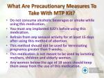 what are precautionary measures to take with mtp kit