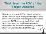 think from the pov of the target audience