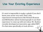 use your existing experience