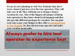 always prefer to hire tour operator to experience best