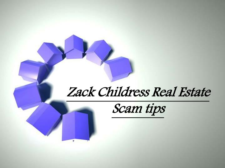 zack childress real estate scam tips n.