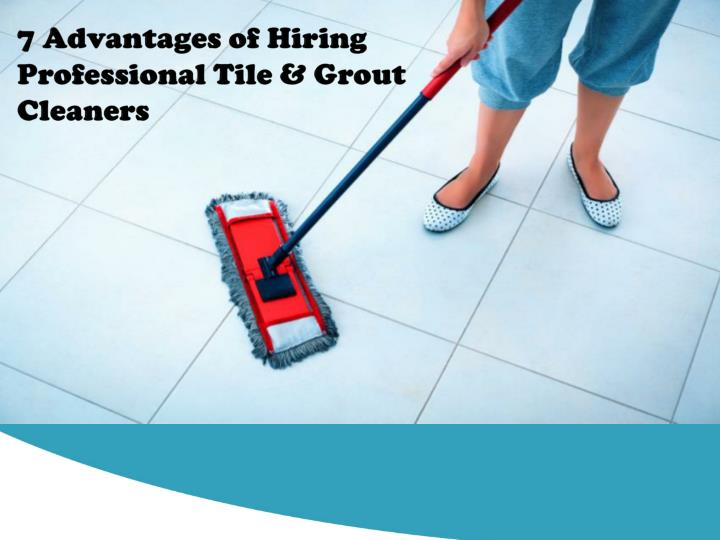 7 advantages of hiring professional tile grout n.