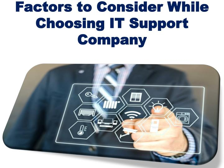 factors to consider while choosing it support company n.
