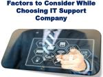 factors to consider while choosing it support company