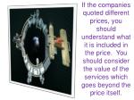 if the companies quoted different prices