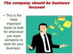 the company should be business focused