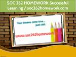 soc 262 homework successful learning