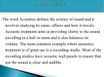 the word acoustics defines the science of sound