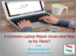 5 common laptop repair issues and how to fix them