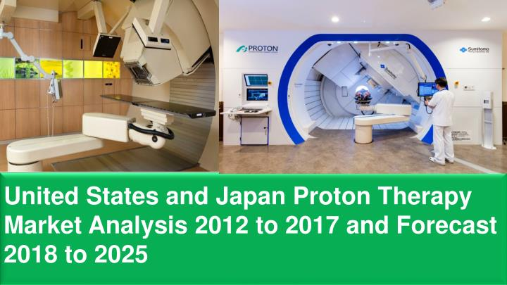 united states and japan proton therapy market n.