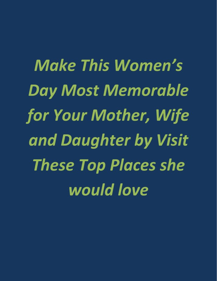 make this women s day most memorable for your n.