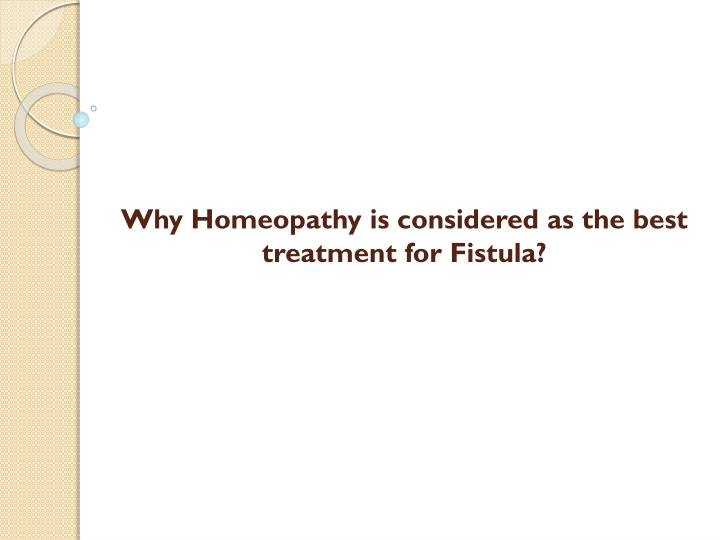 why homeopathy is considered as the best treatment for fistula n.