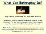 what can bankruptcy do