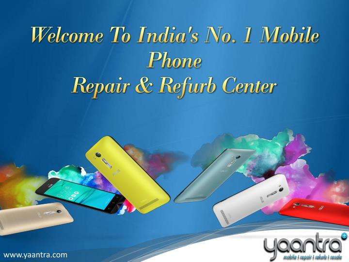 welcome to india s no 1 mobile phone repair refurb center n.