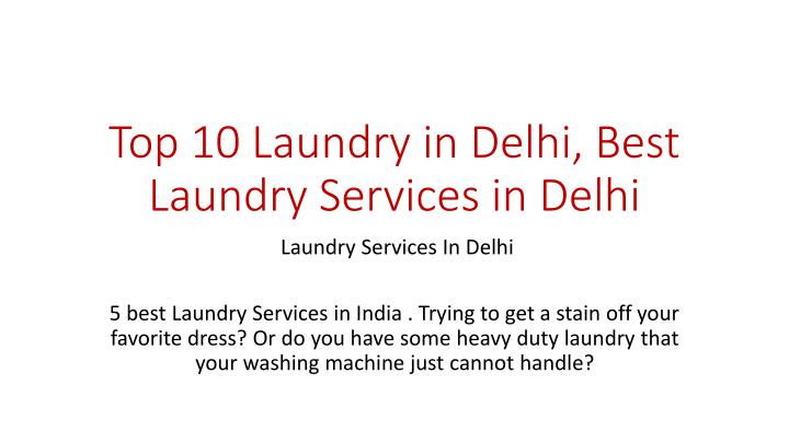 top 10 laundry in delhi best laundry services in delhi n.