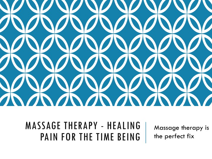 massage therapy healing pain for the time being n.