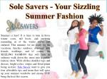 sole savers your sizzling summer fashion