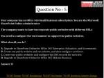 question no 5