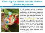 choosing fun games for kids for their ultimate