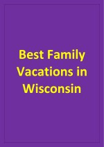 best family vacations in wisconsin