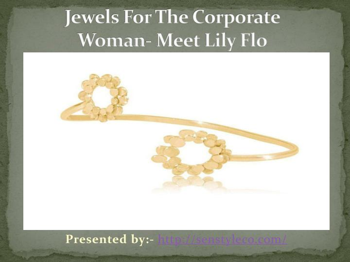 jewels for the corporate woman meet lily flo n.