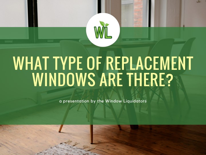 what type of replacement windows are there n.