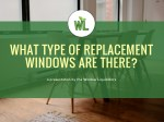what type of replacement windows are there