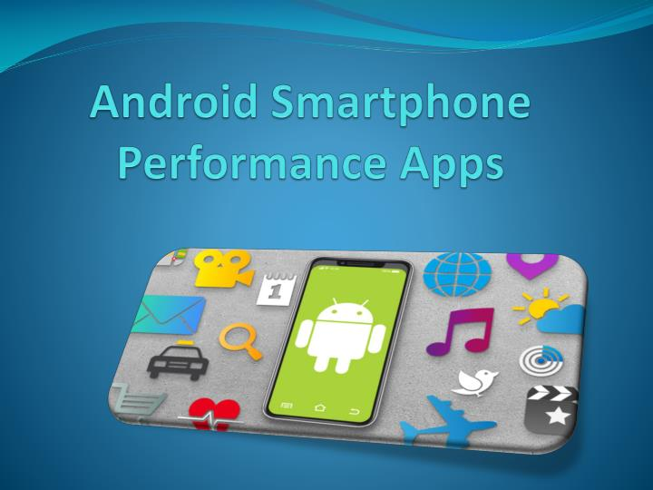 android smartphone performance apps n.