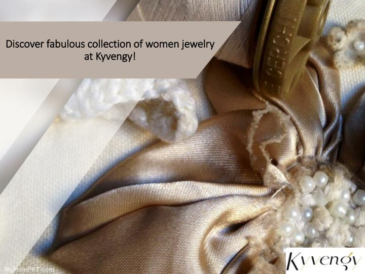 discover fabulous collection of women jewelry at kyvengy n.