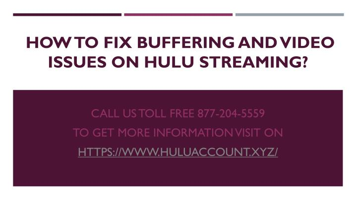 PPT - How to fix Buffering And Video issues On Hulu