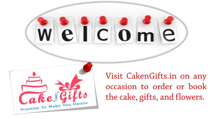 visit cakengifts in on any occasion to order n.