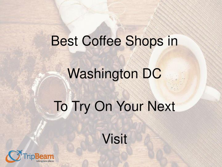best coffee shops in washington dc to try on your next visit n.