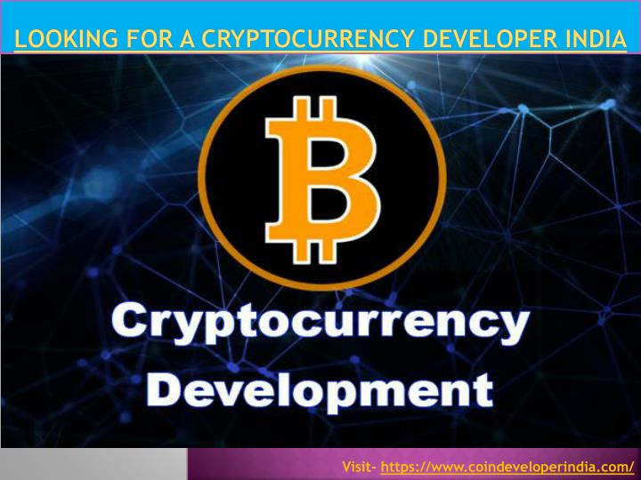 looking for a cryptocurrency developer india n.