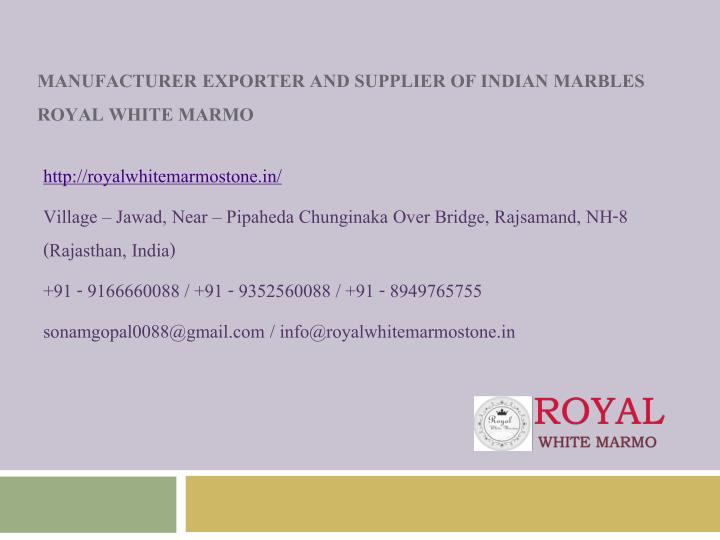 manufacturer exporter and supplier of indian marbles royal white marmo n.