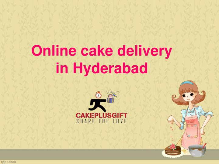Ppt Online Cake Delivery In Hyderabad Online Birthday Cake