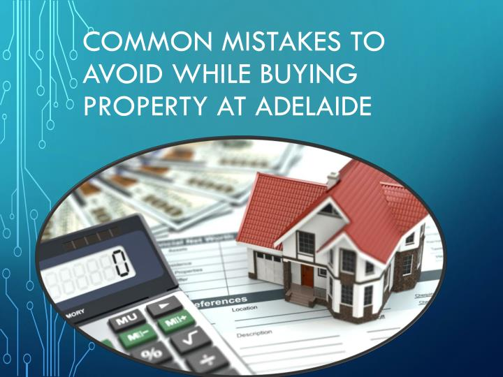 common mistakes to avoid while buying property at adelaide n.