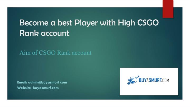 PPT - Become a best Player with High CSGO Rank account PowerPoint