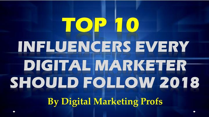 top 10 influencers every digital marketer should n.