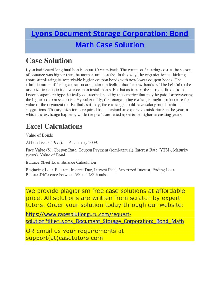 lyons document storage corporation bond math Wordpress shortcode link lyons document storage corporation: bond accounting 6,992 views explain what is meant by the term premium or discount as they relate to bonds analysis: lyons document storage issued the bond for $ 10 million with the par value of $ 1000, coupon.