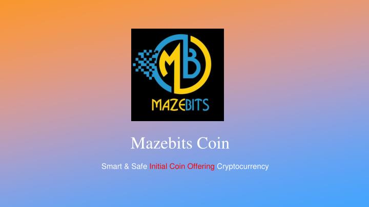 mazebits coin smart safe initial coin offering n.