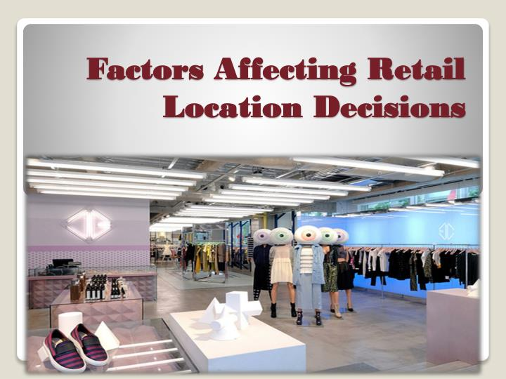 factors affecting retail location decisions n.