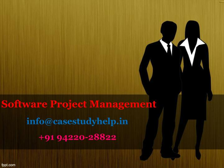 software project management info@casestudyhelp in 91 94220 28822 n.