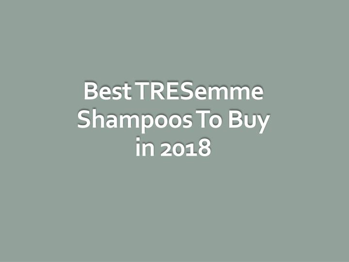 best tresemme shampoos to buy in 2018 n.
