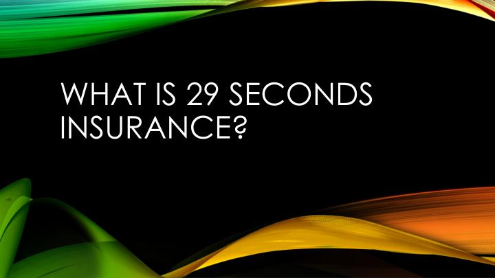 what is 29 seconds insurance n.