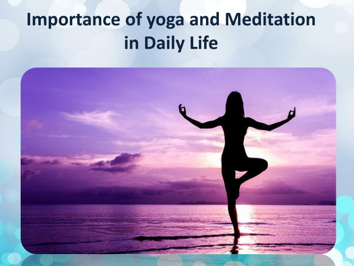 Importance Of Yoga And Meditation In Daily Life